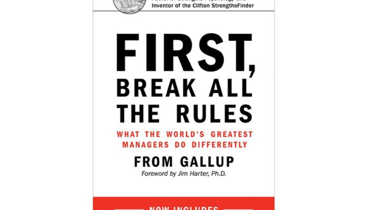 First, Break All The Rules: What the World's Greatest Managers Do Differently